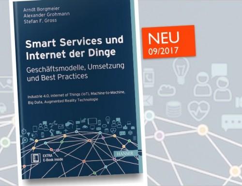 Das neue Fachbuch von Stefan F. Gross (Mit-Hrsg.): Smart Services und Internet der Dinge – Geschäftsmodelle, Umsetzung und Best Practices